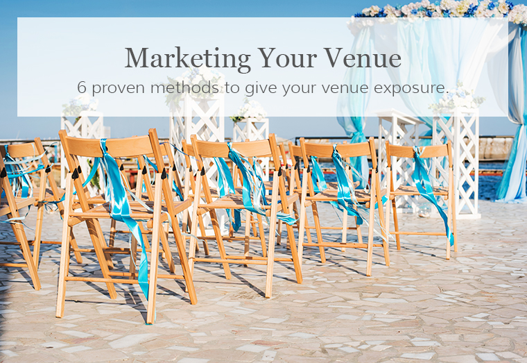 6 Proven Methods to Give Your Wedding Venue Exposure